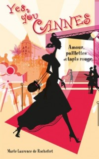 Yes, you cannes - amour, paillettes et tapis rouge