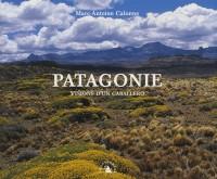Patagonie. Visions d'un Caballero