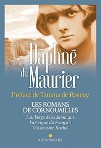 Les romans de Cornouailles : L'auberge de la Jamaïque ; La crique du Français ; Ma cousine Rachel