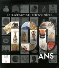 100 ans : le musée savoisien fête son siècle-exposition du 14 novembre 2013 au 14 avril 2014