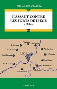 Assaut contre les Forts de Liege (l') 1914