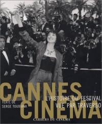 Cannes Cinéma : L'Histoire du festival de Cannes vue par Traverso