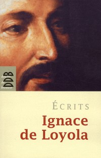 Ignace de Loyola  - Ecrits Ned