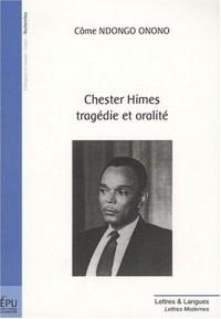 Chester Himes, tragédie et oralité : Edition bilingue français/anglais