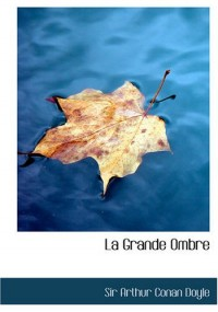 La Grande Ombre / The Great Shadow