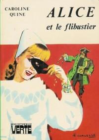 Alice et le flibustier : Collection : Bibliothèque verte cartonnée & illustrée