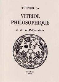 Tripied du Vitriol Philosophique et de Sa Preparation