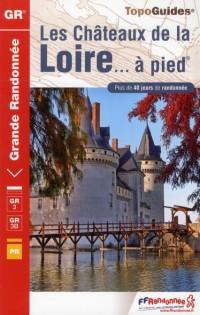 Chateaux de la Loire a Pied Ned 2012- 37-41-45-49 - Gr - 333