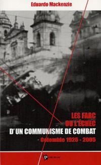 Les FARC ou l'échec d'un communisme de combat : Colombie 1925-2005