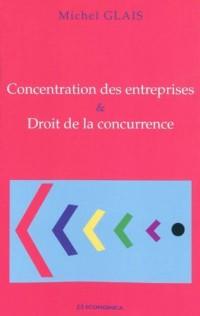 Concentration des entreprises et droit de la concurrence