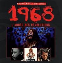 1968 : L'année des révolutions