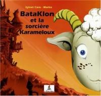 Bataklon et la sorcière Karameloux