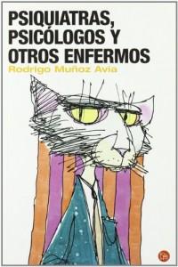 PSIQUIATRAS, PSICOLOGOS Y OTROS ENFERMOS (FG)