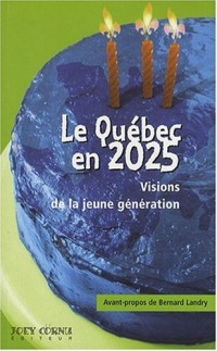 Le Québec en 2025 : Visions de la jeune génération