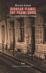 Nicolas Flamel est Parmi Nous: Paris, Gisors, Rennes-Le-Château