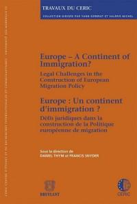 Europe : un Continent d'Immigrration? Défis Juridiques Dans la Construction de la Politique Europeen