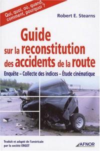 Guide sur la reconstitution des accidents de la route : Enquête-Collecte des indices-Etudes cinématique