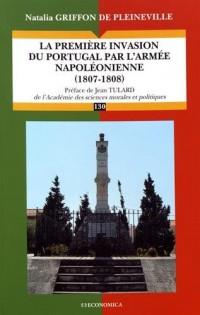 Premiere Invasion du Portugal par l 'Arme Napoleonienne - 1807-1808 (la)