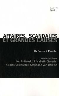 Affaires, scandales et grandes causes : De Socrate à Pinochet