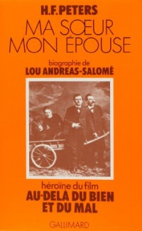Ma soeur mon épouse. Biographie de Lou Andreas-Salome