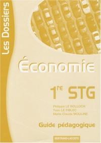 Economie 1e STG : Guide pédagogique