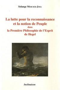 La lutte pour la reconnaissance et la notion de peuple : Dans la Première Philosophie de l'Esprit de Hegel