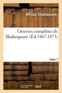 Oeuvres de Shakespeare  T 7  ed 1867 1873
