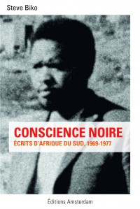 Conscience noire : Ecrits d'Afrique du Sud, 1969-1977