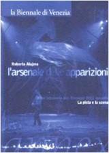 Roberto Alajmo. L'arsenale delle apparizioni. Cose intraviste alla Biennale 2001 durante «La pista e la scena»