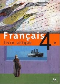Livre unique : Français, 4e (Manuel)