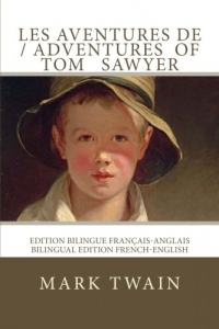 Les aventures de Tom Sawyer / The adventures of Tom Sawyer: Edition bilingue français-anglais / Bilingual edition French-English