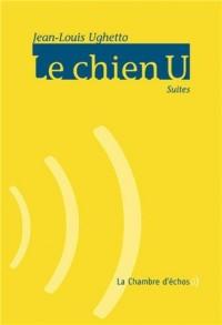 Le Chien U: Suites