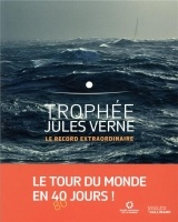 Trophée Jules Verne: Le record extraordinaire