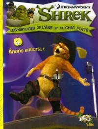 Shrek, les histoires de l'âne et du chat potté, Tome 4 : Anons enfants !