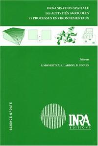 Organisation spatiale des activités agricoles et processus environnementaux