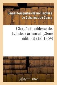 Clerge et Noble des Landes  2 ed  ed 1864