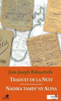 Traduit de la Nuit : Edition bilingue français-malgache