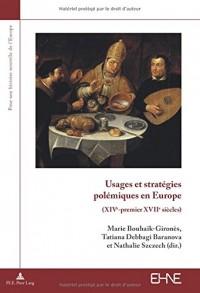 Usages et stratégies polémiques en Europe : (XIVe-premier XVIIe siècles)