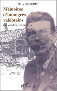 Mémoires d'immigrés valdotains. Du val d'Aoste au Jura