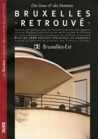 Brucelles retrouvé : Tome 2, Bruxelles-Est