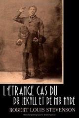 L'Étrange Cas du Dr Jekyll et de Mr. Hyde: édition originale et annotée