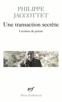 Une transaction secrète: Lectures de poésie