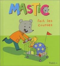 Mastic fait les courses