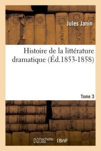 Histoire Litt Dramatique  T 3  ed 1853 1858