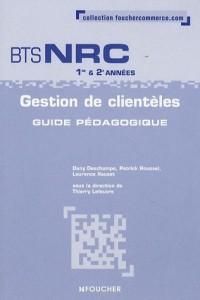 Gestion de clientèles BTS NRC 1e et 2e années : Guide pédagogique