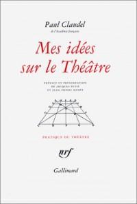 Mes idées sur le théâtre