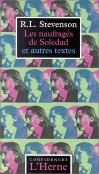 Les naufragés de Soledad : Et autres textes