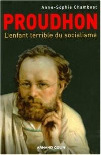 Proudhon : l'enfant terrible du socialisme