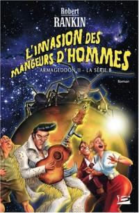 L'Invasion des mAngeurs d'hommes (Armageddon 2 : la série B)