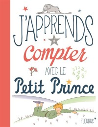 J'apprends à compter avec le Petit Prince